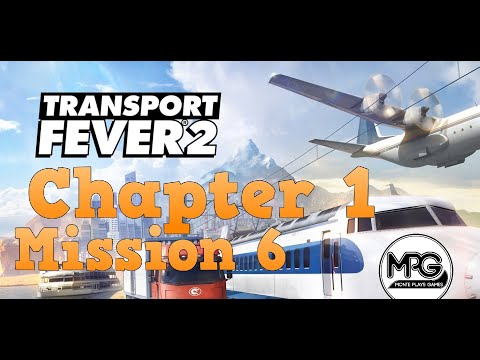 Chapter 1 - Mission 6 | Baghdad Railway - Transport Fever 2 Campaign