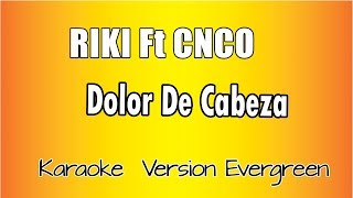 Riki Ft CNCO - Dolor de Cabeza ( Karaoke Italiano)