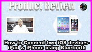 How to Connect two iOS devices - iPad & iPhone using Bluetooth