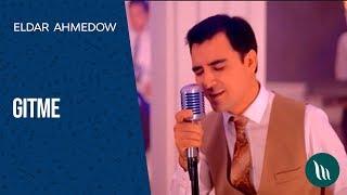Eldar Ahmedow - Gitme | 2018 (Konsert) mp3