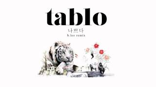 Tablo - 나쁘다 (Bad) (b.lee Remix)