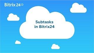 100% Free Task Management Software - Subtasks in Bitrix24 Video