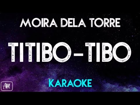Moira Dela Torre - Titibo- Tibo (Karaoke/Instrumental)