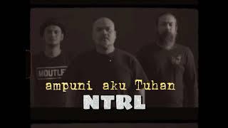 ampuni aku Tuhan #ntrl #musik #rock #Indonesia