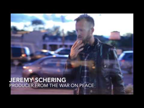 #4 Jeremy Schering - Producer from The War on Peace
