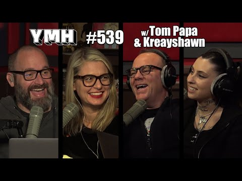Your Mom's House Podcast - Ep. 539 W/ Tom Papa & Kreayshawn