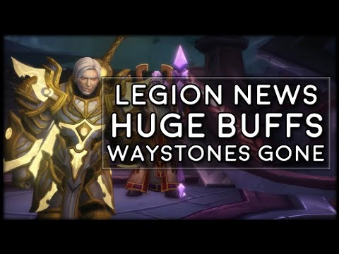 Most Classes Getting Huge Buffs! Waystones Being Removed! | WoW Legion News