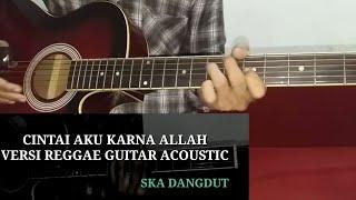 Download Melody Dangdut enak acoustic versi reggae ska cintai aku karna allah    cover full melody