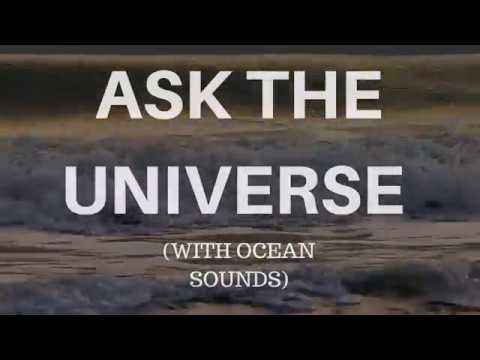 ASK THE UNIVERSE -A guided meditation to help you realise your meaning in life OCEAN SOUNDs