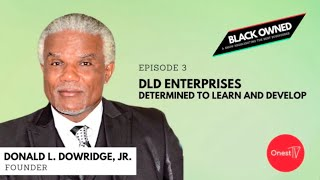 BLACK OWNED • S1 E3 • DLD Enterprises