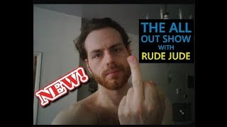 Rude Jude - All Out Show Wed 04-24-19 Hate It Or Love It-What Would Jude Do