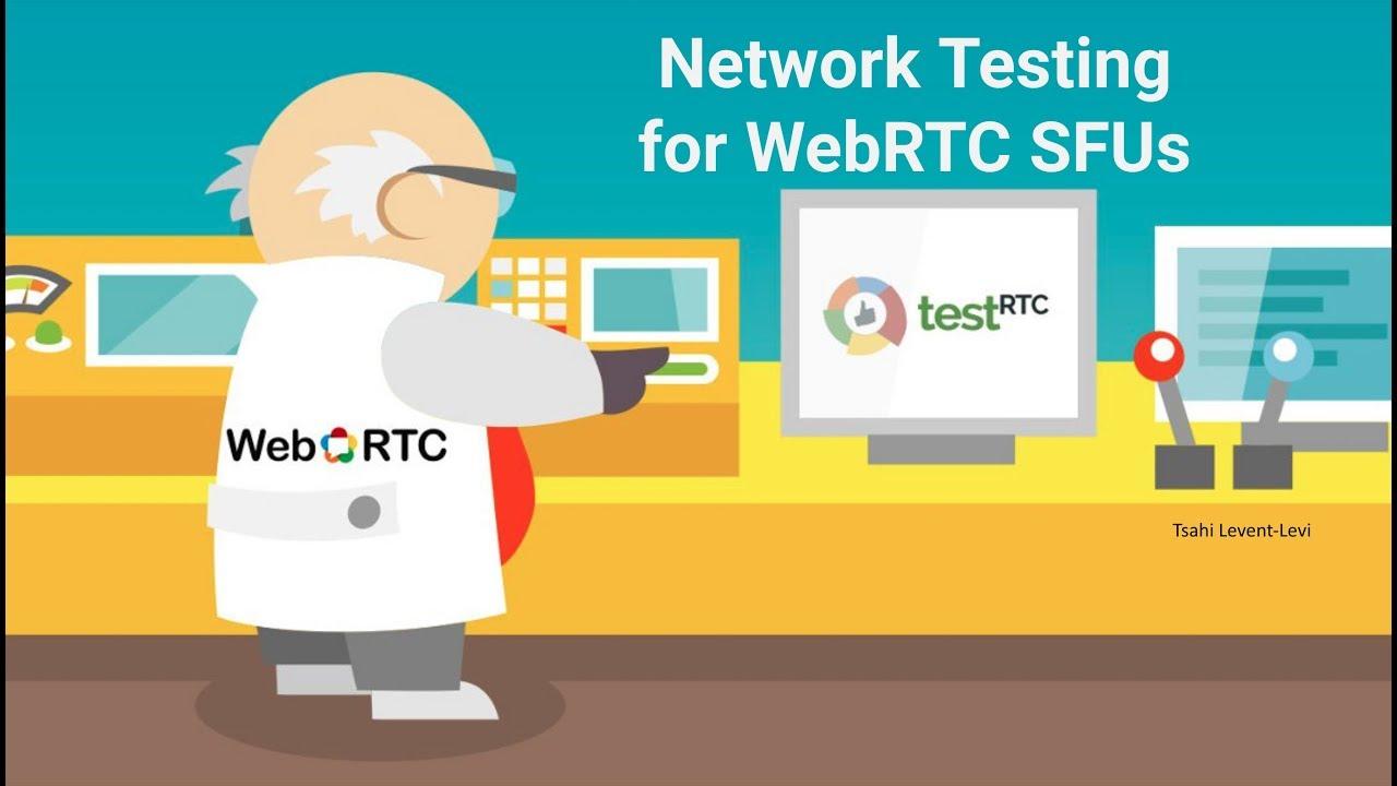 How to Test Network Behavior in WebRTC (webinar)