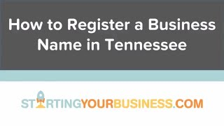 How to Register a Business Name in Tennessee - Starting a Business in Tennessee