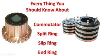 Difference between commutator and slipring and splitring and end ring