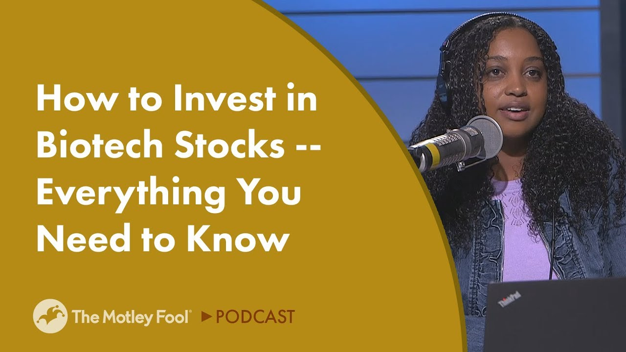 How to Invest in Biotech Stocks -- Everything You Need to ...