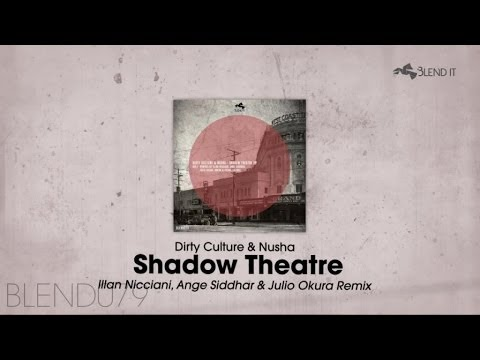 Dirty Culture, Nusha - Shadow Theatre (Illan Nicciani, Ange Siddhar & Julio Okura Remix)