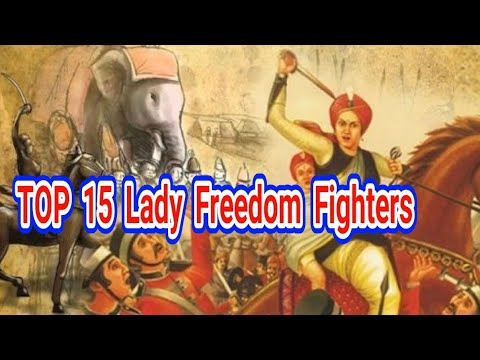 TOP 15 WOMEN FREEDOM FIGHTERS IN INDIA