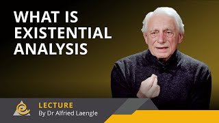 Dr Alfried Laengle: What is Existential Analysis