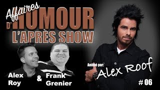 Alex Roof, Alex Roy. Frank Grenier - Affaires D'humour épisode 006