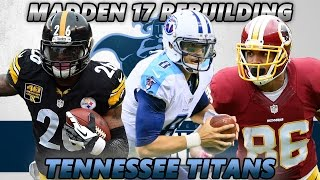Madden 17 Connected Franchise | Rebuilding The Tennessee Titans | The Most Surprising Rebuild Yet!