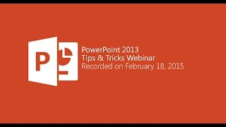 PowerPoint 2013 Tips & Tricks (Free Webinar)