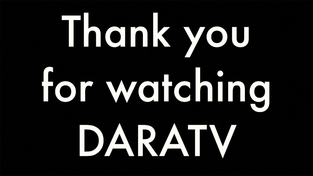 Thank you for watching DARATV 그동안 다라티비를 시청해 주셔서 감사합니다.
