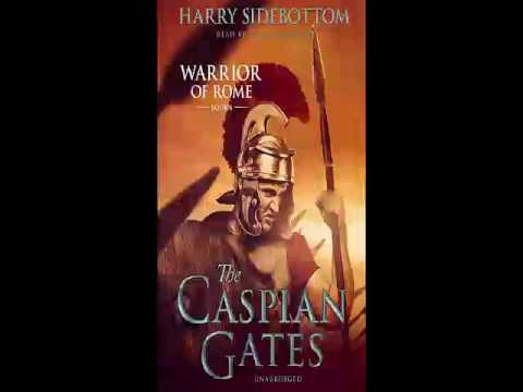 Harry Sidebottom - Warrior of Rome Series - Book 4 - The Caspian Gates  - Audiobook - Part 1