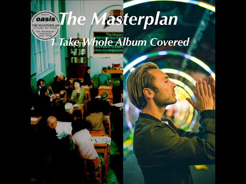 The Masterplan. Whole album played in one take