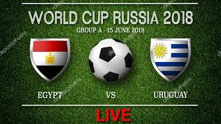 EGYPT Vs URUGUAY LIVE FIFA World Cup RUSSIA 2018
