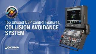 Top unused osp control features: collision avoidance system【okuma corporation japan】