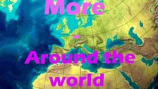 More - Around The World