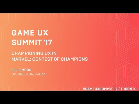 Game UX Summit '17 | Ellie Moon Kabam | Championing UX in Marvel: Contest of Champions