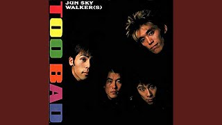 Provided to YouTube by TOY'S FACTORY Choumantengoku · JUN SKY WALKER(S) Too Bad ℗ TOY'S FACTORY Released on: 1991-11-15 Lyricist: 森純太 ...