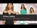 10 Best Selling Off The Shoulder Dresses By Zeagoo, Winter 2017