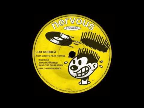Lou Gorbea   In Da Ghetto Pablo Fierro Remix