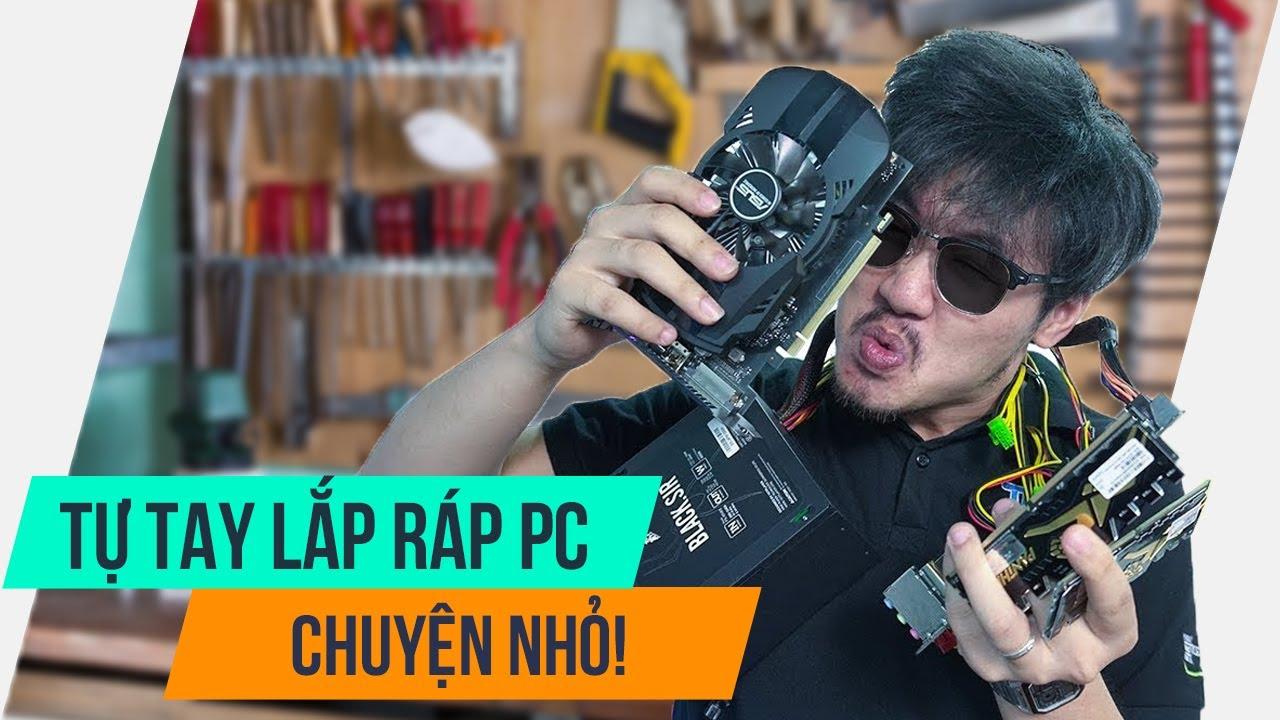 TẤT TẦN TẬT VỀ BUILD PC CHO NGƯỜI MỚI | Tự Tay Lắp PC? Chuyện Nhỏ Như Con Thỏ! | TNC Channel