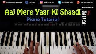 Aaj Mere Yaar Ki Shaadi Hai Hindi Piano/Keyboard Tutorial