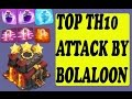 TOP Attack 3 Star TH10 With Bolaloon Strategy 2017