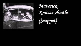 Maverick-Kansas Hustle (Snippet)