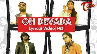 OH DEVADA | Lyrical Video | by Sunny Austin, Ram, Chinna Swamy, Ft. Hyma Choudary - TeluguOne