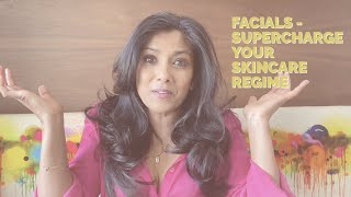 FACIALS - WHY THEY COULD BOOST YOUR SKIN CARE REGIME