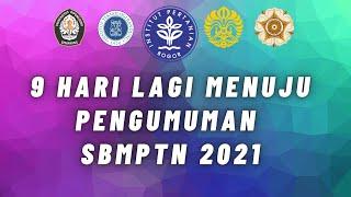 9 HARI LAGI MENUJU PENGUMUMAN SBMPTN 2021