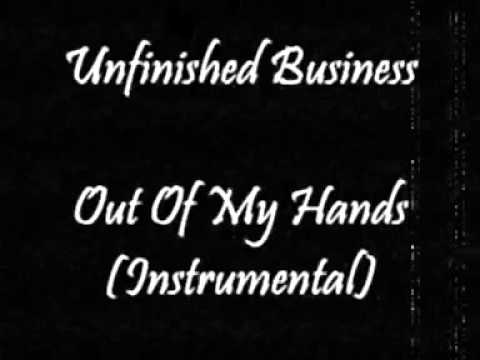 Unfinished Business - Out Of My Hands (Love's Taken Over) (Instrumental)