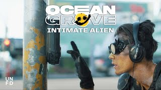 Ocean Grove - Intimate Alien [Official Music Video]