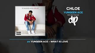 Yungeen Ace - Chloe FULL MIXTAPE