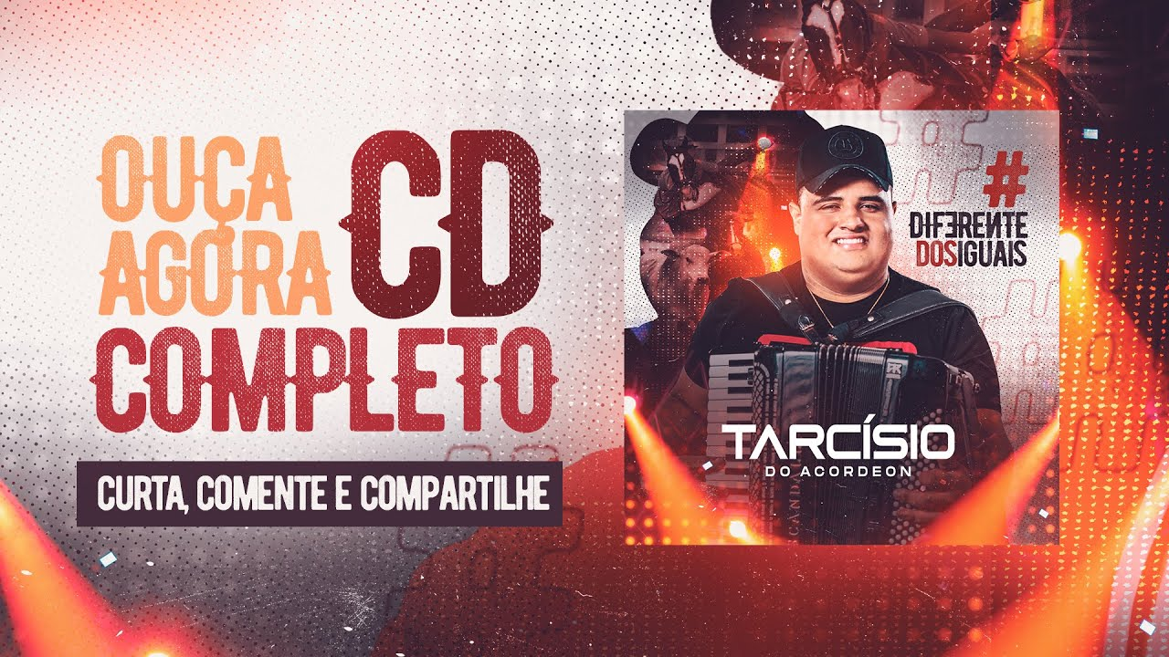 CD COMPLETO - Tarcísio do Acordeon - Diferente dos Iguais