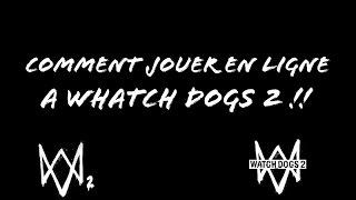 [TUTO] COMMENT JOUER EN LIGNE A WATCH DOGS 2