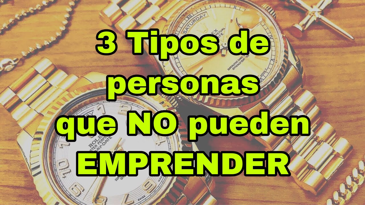 3 Tipos de personas que no pueden emprender