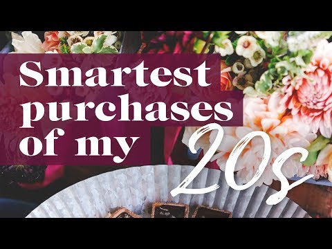 The 6 Smartest Purchases I Made In My 20s | The Financial Diet