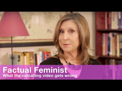 What the catcalling video gets wrong | FACTUAL FEMINIST
